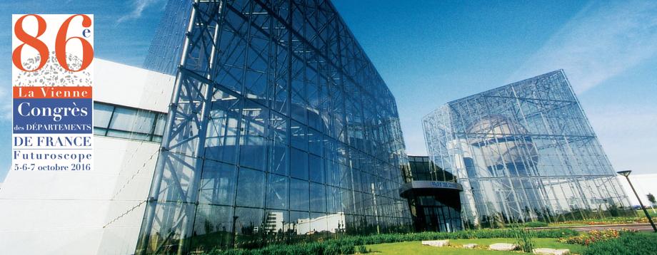 86è Congrès des Départements de France : du 5 au 7 octobre 2016 dans la Vienne