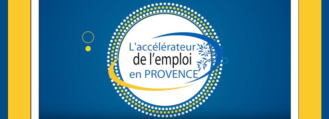 L'accélérateur de l'emploi en Provence