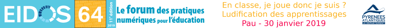 Rencontres EIDOS 64 : En classe, je joue donc je suis ? Ludification des apprentissages