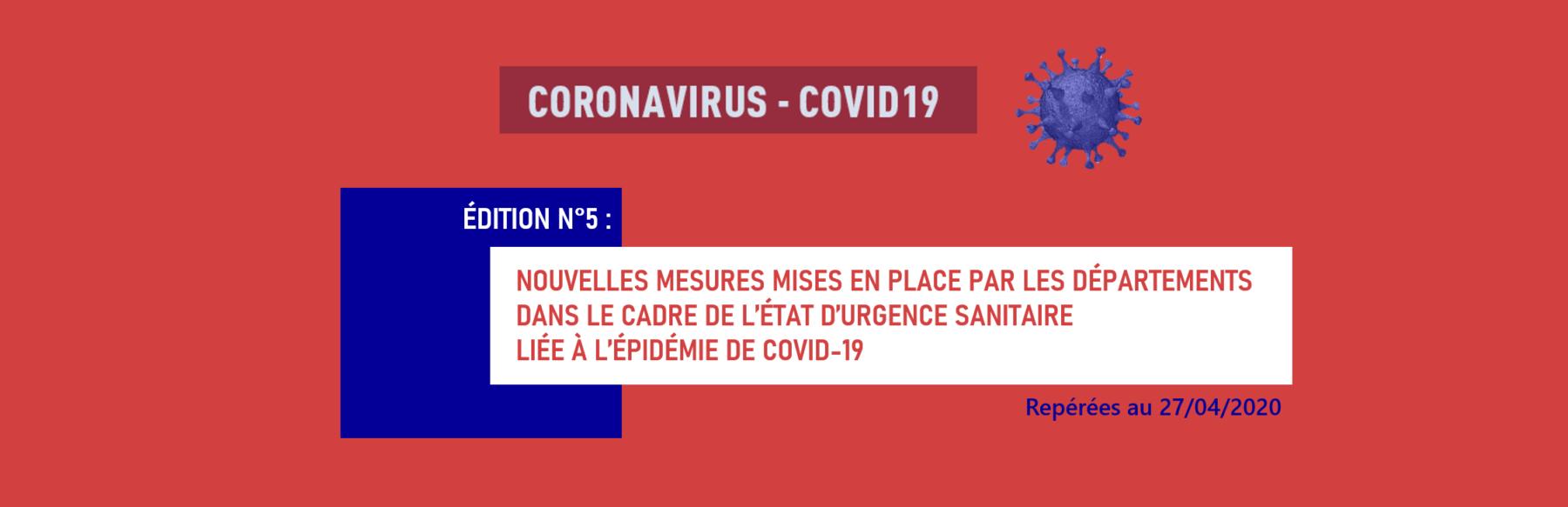 Edition n°5 : Les nouvelles mesures mises en place par les Départements dans le cadre de l'état d'urgence sanitaire liée à l'épidémie de covid-19