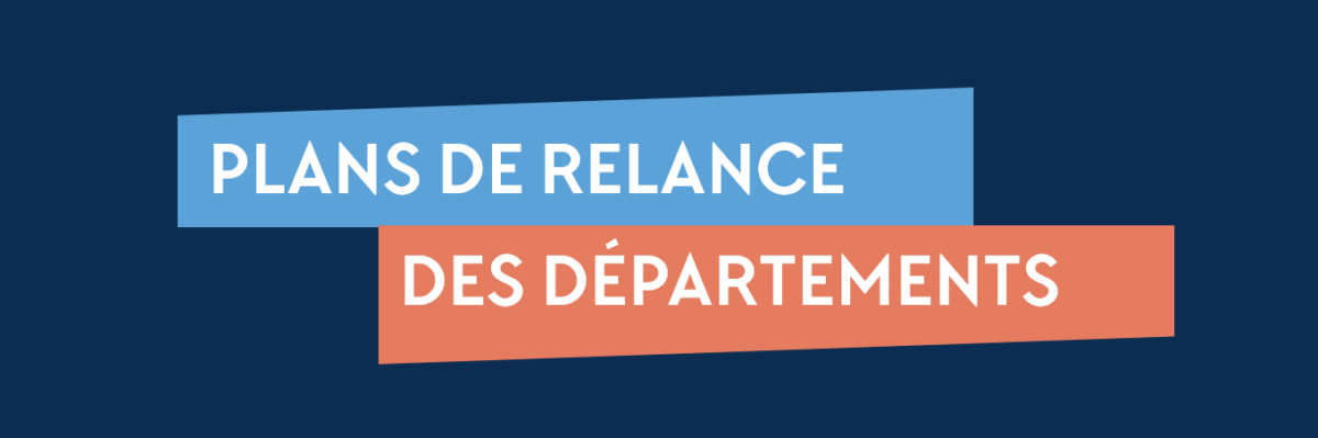 Plans de Relance des Départements : une longueur d'avance
